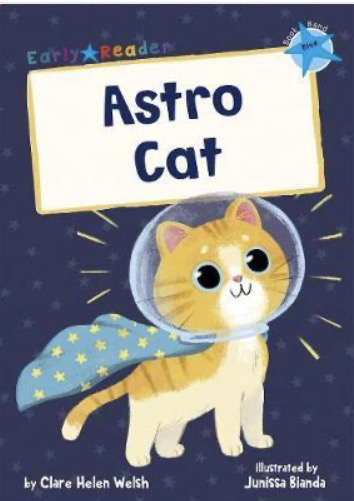 https://www.amazon.co.uk/Astro-Cat-Blue-Early-Reader/dp/1848866798/ref=sr_1_1?dchild=1&keywords=ASTRO+CAT+CLARE+WELSH&qid=1604230029&s=books&sr=1-1