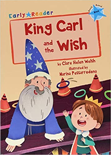 https://www.amazon.co.uk/King-Carl-Wish-Early-Reader/dp/1848863713/ref=sr_1_1?dchild=1&keywords=KING+CARL+AND+THE+WISH+OFF+CLARE+WELSH&qid=1604230116&s=books&sr=1-1-spell