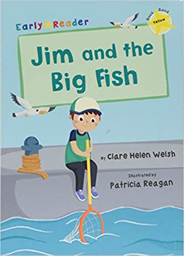 https://www.amazon.co.uk/Fish-Yellow-Early-Reader-Band/dp/1848863632/ref=sr_1_1?dchild=1&keywords=JIM+AND+THE+BIG+FISH+CLARE+WELSH&qid=1604230140&s=books&sr=1-1